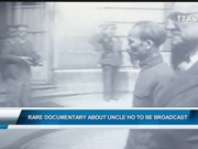 Rare documentary about Uncle Ho broadcast