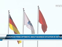 European firms remain optimistic about business situation in Vietnam