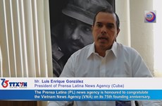 Cuban News Agency Prensa Latina congratulates on VNA's 75th founding anniversary