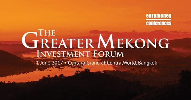 Thailand hosts Euromoney 2017 Greater Mekong Investment Forum hinh anh 1