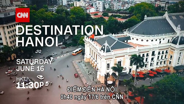 CNN to broadcast new special programme on Hanoi hinh anh 1